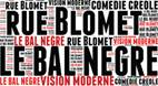 Photo : COMEDIE CREOLE : LE BAL NEGRE