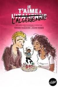 Uzès en Scène - Je t'aime à l'algérienne, comédie de Kader Nemer et Hugues Duquesne