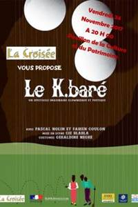 Le K. BARE : spectacle imaginaire clownesque et poétique